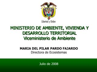 MINISTERIO DE AMBIENTE, VIVIENDA Y DESARROLLO TERRITORIAL Viceministerio de Ambiente