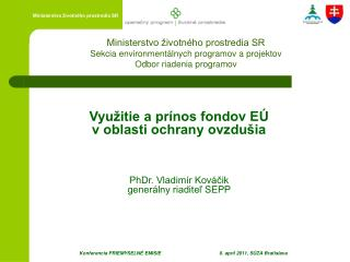 Ministerstvo životného prostredia SR Sekcia environmentálnych programov a projektov