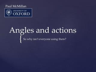 Angles and actions