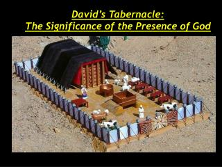 David's Tabernacle: The Significance of the Presence of God