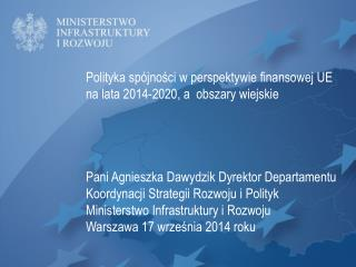 Polityka spójności w perspektywie finansowej UE na lata 2014-2020, a  obszary wiejskie