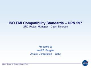 ISO EMI Compatibility Standards – UPN 297 GRC Project Manager – Dawn Emerson