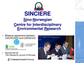 SINCIERE Si no- N orwegian  C entre for  I nterdisciplinary  E nvironmental  Re search