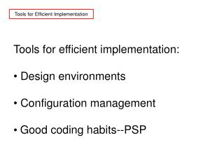 Tools for Efficient Implementation