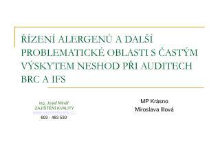 ing. Josef Minář   ZAJIŠTĚNÍ KVALITY zajistenikvality.cz 603 - 483 530