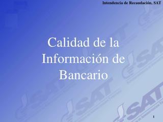 Calidad de la Información de Bancario