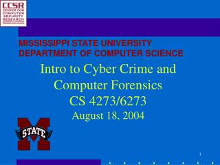 Intro to Cyber Crime and Computer Forensics  CS 4273/6273  August 18, 2004
