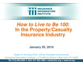 How to Live to Be 100 :  In the Property/Casualty Insurance Industry