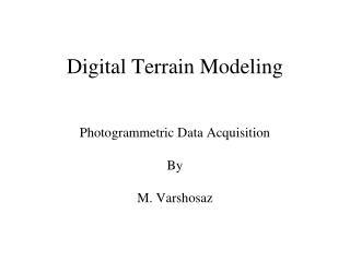 Digital Terrain Modeling