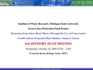 Principal Investigators Dr. Jon F. Bartholic The Institute of Water Research  &