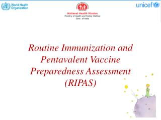 Routine Immunization and Pentavalent Vaccine Preparedness Assessment (RIPAS)