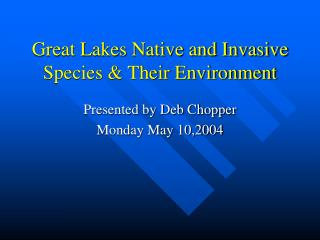 Great Lakes Native and Invasive  Species & Their Environment