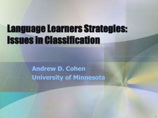 Language Learners Strategies:   Issues in Classification