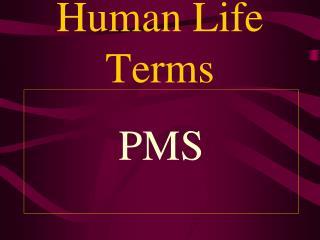 Human Life Terms