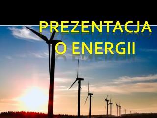 Prezentacja o Energii