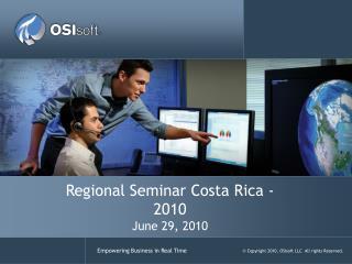 Regional  Seminar Costa  Rica  - 2010 June  29 ,  2010