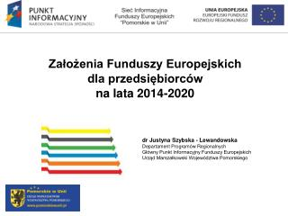 Założenia Funduszy Europejskich  dla przedsiębiorców  na lata 2014-2020