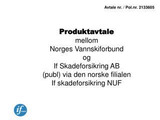 Produktavtale mellom Norges Vannskiforbund og If Skadeforsikring AB