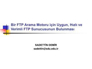 Bir FTP Arama Motoru için Uygun, Hızlı ve Verimli FTP Sunucusunun Bulunması