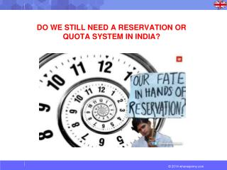 DO WE STILL NEED A RESERVATION OR QUOTA SYSTEM IN INDIA?