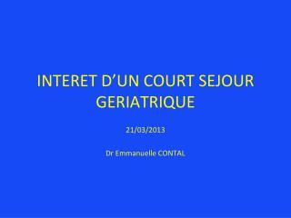 INTERET D'UN COURT SEJOUR GERIATRIQUE