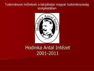 Hodinka Antal Intézet 2001-2011