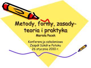 Metody, formy, zasady-teoria i praktyka Mariola Pacek