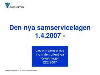 Den nya samservicelagen 1.4.2007 -