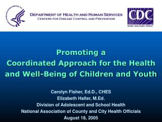 Promoting a  Coordinated Approach for the Health and Well-Being of Children and Youth