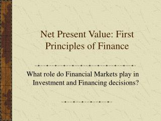 Net Present Value: First Principles of Finance