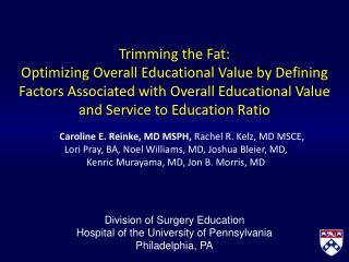 Caroline E. Reinke, MD MSPH,  Rachel R.  Kelz , MD MSCE,