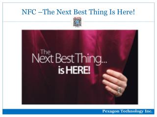 NFC –The Next Best Thing Is Here!