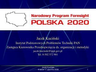 Jacek Kuci?ski Instytut Podstawowych Problem�w Techniki PAN
