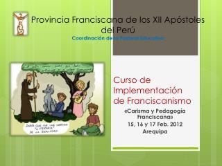 Curso de Implementación de Franciscanismo