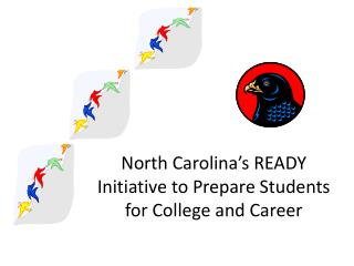 North Carolina�s READY Initiative to Prepare Students for College and Career
