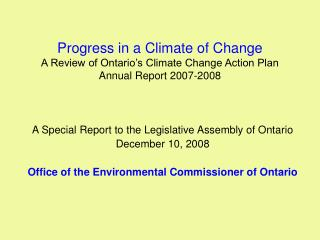 A Special Report to the Legislative Assembly of Ontario December 10, 2008