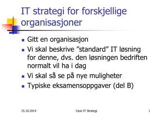 IT strategi for forskjellige organisasjoner