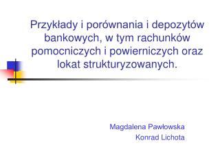 Magdalena Pawłowska Konrad Lichota