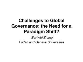 Challenges to Global Governance: the Need for a Paradigm Shift?