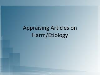 Appraising Articles on Harm/Etiology