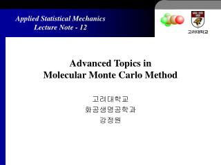 Advanced Topics in  Molecular Monte Carlo Method