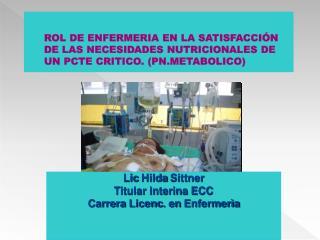 Lic  Hilda  Sittner Titular Interina ECC Carrera  Licenc . en  Enfermerìa