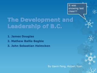 The Development and Leadership of B.C.