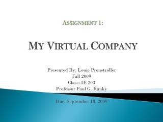 Presented By: Louie Pronstroller Fall 2009  Class: IE 203  Professor Paul G. Ranky