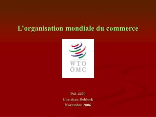 L�organisation mondiale du commerce