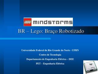 BR – Lego: Braço Robotizado