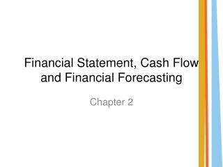 Financial Statement, Cash Flow and Financial Forecasting