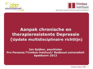 Aanpak chronische en therapieresistente Depressie  ( Update multidisciplinaire richtlijn)