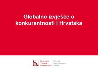 Globalno izvje�?e o konkurentnosti i Hrvatska