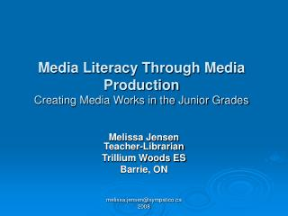 Media Literacy Through Media Production Creating Media Works in the Junior Grades